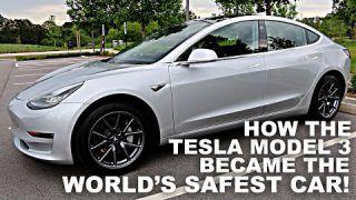 How the Tesla Model 3 became the World's Safest Car!